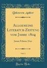 Unknown Author - Allgemeine Literatur-Zeitung vom Jahre 1804, Vol. 1