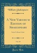 William Shakespeare - A New Variorum Edition of Shakespeare, Vol. 14 - Loves Labour's Lost (Classic Reprint)