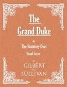 W. S. Gilbert - The Grand Duke; or, The Statutory Duel (Vocal Score)