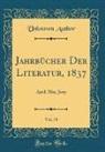 Unknown Author - Jahrbücher Der Literatur, 1837, Vol. 78