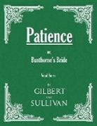 W. S. Gilbert - Patience; or, Bunthorne's Bride (Vocal Score)