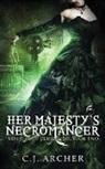 C. J. Archer - Her Majesty's Necromancer