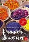 Rosmarie Kranabetter, Christin Weidenweber, Christine Weidenweber - Die Geheimrezepturen der Kräuterbäuerin