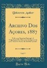 Unknown Author - Archivo Dos Açores, 1887, Vol. 9