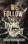 David Donaldson - We Follow the Dying Light