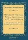 Methodist Episcopal Church - Minutes of the Texas Annual Conference M. E. Church South
