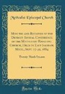 Methodist Episcopal Church - Minutes and Register of the Detroit Annual Conference of the Methodist Episcopal Church, Held in East Saginaw, Mich., Sept. 17-22, 1884