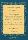Unknown Author - Encyclopaedia Perthensis, or Universal Dictionary of the Arts, Sciences, Literature, &C, Vol. 22 of 23