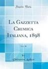 Unknown Author - La Gazzetta Chimica Italiana, 1898, Vol. 28 (Classic Reprint)