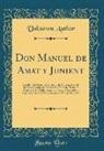 Unknown Author - Don Manuel de Amat y Junient: Caballero del Orden de San Jaun, del Consejo de S. M. Su Gèntilhombre de Càmara Con Entrada, Teniente General de Los R