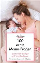 Echte Mama, Echte Mamas, Echte Mamas, Marion u Scheithauer, Sar Urbainczyk - 100 Echte Mama-Fragen
