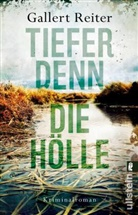 Gallert, Pete Gallert, Peter Gallert, Reiter, Jör Reiter, Jörg Reiter - Tiefer denn die Hölle