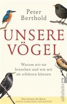 Berthold, Peter Berthold - Unsere Vögel
