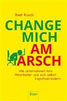 Koch, Axel Koch, Axel (Prof.) Koch - Change mich am Arsch