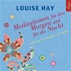 Louise Hay, Louise L. Hay, Rahel Comtesse - Meditationen für den Morgen und für die Nacht, 1 Audio-CD (Hörbuch)