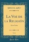 Unknown Author - La Voz de la Religión, Vol. 1