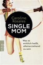 Caroline Rosales - Single Mom