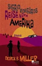 Derek B Miller, Derek B. Miller - Sigrid Ødegårds Reise nach Amerika