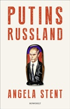 Angela Stent - Putins Russland