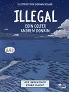 Eoi Colfer, Eoin Colfer, Andrew Donkin, Giovanni Rigano - Illegal - Die Geschichte einer Flucht