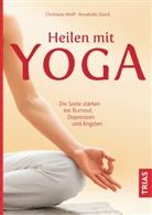 Annabelle Starck, Christian Wolff, Christiane Wolff - Heilen mit Yoga