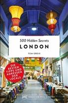 Tom Greig - 500 Hidden Secrets London