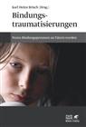 Karl Heinz Brisch, Kar Heinz Brisch (Prof. Dr.) - Bindungstraumatisierungen