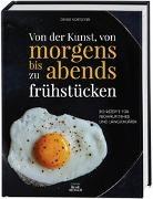 Denise Kortlever - Von der Kunst, von morgens bis abends zu frühstücken