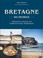 Murielle Rousseau, Ulrike Kirmse, Marie Preaud, Marie Préaud - Bretagne - Das Kochbuch
