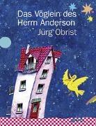 Jürg Obrist - Das Vöglein des Herrn Anderson