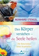 Reinhard Stengel - Den Körper verstehen - die Seele heilen