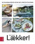 Bria Bojsen, Brian Bojsen, Marco J Drews, Christia Löwendorf - Laekker! Die skandinavische Küche des verrückten Dänen