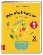 Alfons Schuhbeck - Meine schnellen Rezepte für jeden Tag - 6 frische Zutaten, 20 Minuten Zubereitung