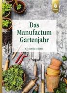 Katharina Heberer - Das Manufactum-Gartenjahr