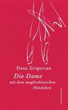 Dana Grigorcea - Die Dame mit dem maghrebinischen Hündchen