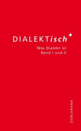 Guido Kalberer, Simone Meier - DIALEKTisch - Was Dialekt ist. Bd.1 + Bd.2