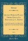 Horace Horace - Quinti Horatii Flacci Opera Omnia Ex Editione J. C. Zeunii, Vol. 2