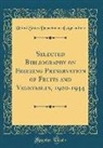 United States Department Of Agriculture - Selected Bibliography on Freezing Preservation of Fruits and Vegetables, 1920-1944 (Classic Reprint)