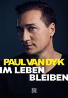 Paul va Dyk, Paul van Dyk, Guido Eckert, Paul van Dyk - Im Leben bleiben