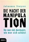Johannes Steyrer - Die Macht der Manipulation