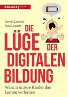 Ingo Leipner, Geral Lembke, Gerald Lembke - Die Lüge der digitalen Bildung
