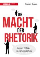Roman Braun - Die Macht der Rhetorik