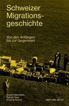 André Holenstein, Patrick Kury, Kristi Schulz, Kristina Schulz - Schweizer Migrationsgeschichte