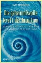Kurt Tepperwein - Die geheimnisvolle Kraft der Intuition