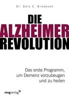 Dale E Bredesen, Dale E. Bredesen - Die Alzheimer-Revolution