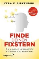 Vera F Birkenbihl, Vera F. Birkenbihl - Finde deinen Fixstern