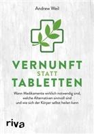 Andrew Weil - Vernunft statt Tabletten