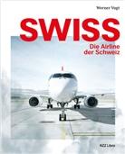 Jürgen Dunsch, Doris Leuthard, Werner Vogt - Swiss - die Airline der Schweiz