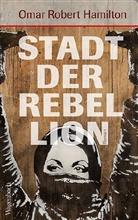 Omar Robert Hamilton - Stadt der Rebellion