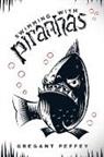 Gregant Peffey - Swimming with Piranhas